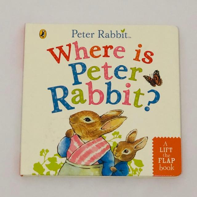 WHERE IS PETER RABBIT HARDCOVER BOOK - PETER RABBIT